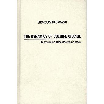 تغيير ديناميات الثقافة تحقيقا في العلاقات العرقية في أفريقيا بواسطة مالينوفسكي & برونيسﻻف