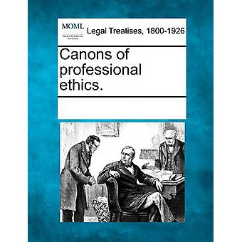 Canons of professional ethics. by Multiple Contributors & See Notes