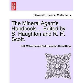 The Mineral Agents Handbook ... Edited by S. Haughton and R. H. Scott. by Mahon & G. C.