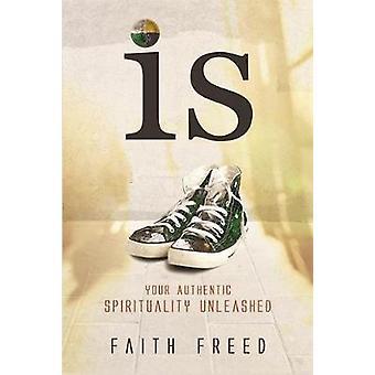 Er din autentisk spiritualitet udløst af frigjort & tro