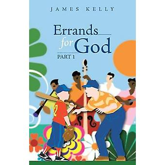 Errands for God Part 1 by Kelly & James