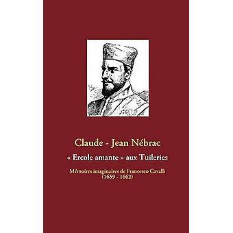 Ercole amante aux Tuileries por Jean Claude & Nbrac