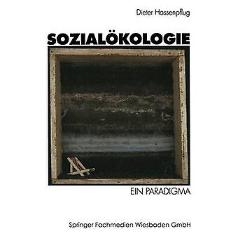 Sozialkologie Ein Paradigma par Hassenpflug & Dieter