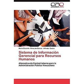 Sistema de Informacion Gerencial Para Recursos Humanos von s. Rez De Garc a. & Maria Graciela