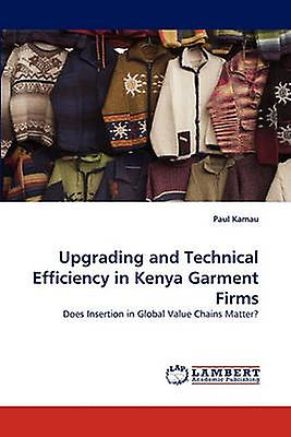 Upgrading and Technical Efficiency in Kenya GarHommest Firms by Kamau & Paul