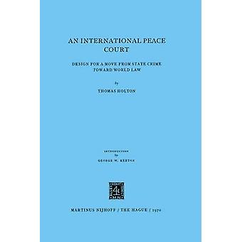 An International Peace Court by Holton & T.