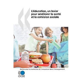La recherche et Linnovation Dans Lenseignement Lducation un Levier pour Amliorer la Sant et la Cohsion Sociale von OECD Publishing