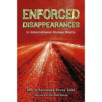Enforced Disappearances in International Human Rights by Maria Fernan