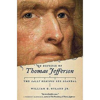 In Defense of Thomas Jefferson - The Sally Hemings Sex Scandal by Rese