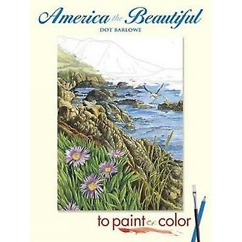 America the Beautiful to Paint or Color by Dot Barlowe - 978048644811