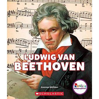 Ludwig Van Beethoven - A Revolutionary Composer by Joanne Mattern - 97