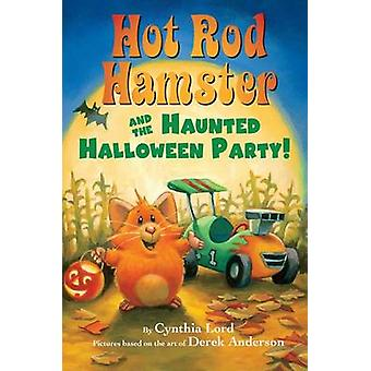 Hot Rod Hamster and the Haunted Halloween Party! by Cynthia Lord - De