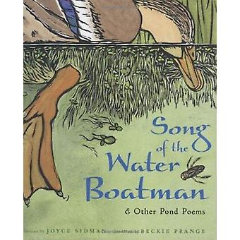 Song of the Water Boatman and Other Pond Poems by Joyce Sidman - Beck
