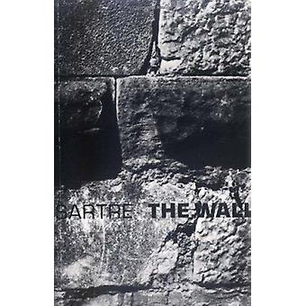 The Wall - (Intimacy) and Other Stories by Jean-Paul Sartre - Lloyd Al