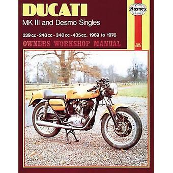 Ducati Mk.III and Desmo Singles Owner's Workshop Manual by Pete Shoem