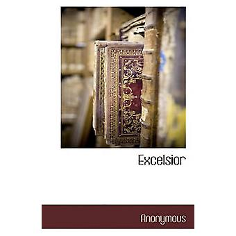 Excelsior by Anonymous - 9781117881621 Book