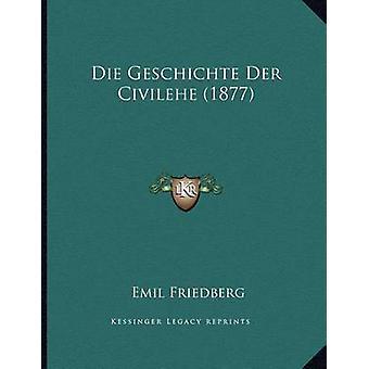 Die Geschichte Der Civilehe (1877) by Emil Friedberg - 9781168303035