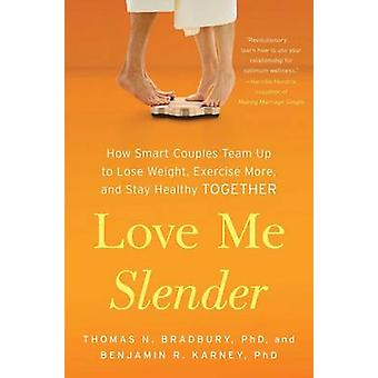 Love Me Slender - How Smart Couples Team Up to Lose Weight - Exercise