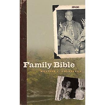 Family Bible by Melissa J. Delbridge - Patricia Hampl - Carl H. Klaus