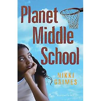 Planet Middle School by Nikki Grimes - 9781599902845 Book
