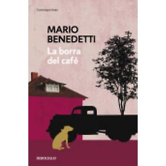 La Borra Del Cafe by Mario Benedetti - 9788490626740 Book