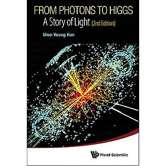 From Photons to Higgs - A Story of Light (2nd Edition) (2nd) by Moo-Yo