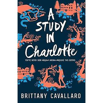 A Study in Charlotte by Brittany Cavallaro - 9780062398901 Book