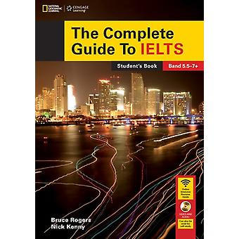 The Complete Guide to IELTS: Student's Book and Access Code for Intensive Revision Guide (Paperback) by Kenny Nick Rogers Bruce