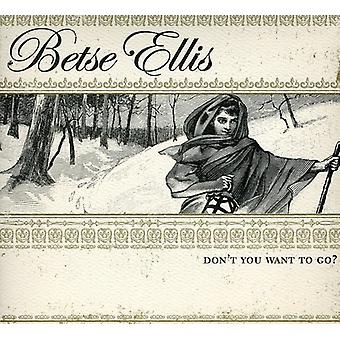 Betse Ellis - Don't You Want to Go [CD] USA import
