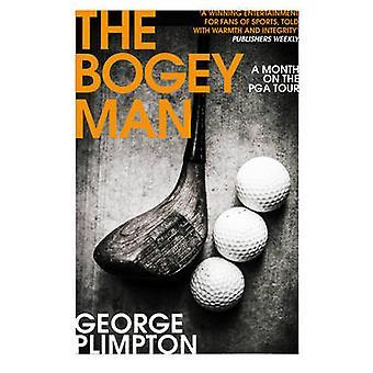 The Bogey Man by George Plimpton
