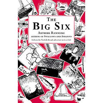 The Big Six by Arthur Ransome - 9780099427247 Book