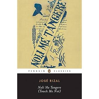 Noli Me Tangere - Touch Me Not by Jose Rizal - 9780143039693 Book
