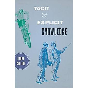 Tacit and Explicit Knowledge by Harry Collins - 9780226004211 Book