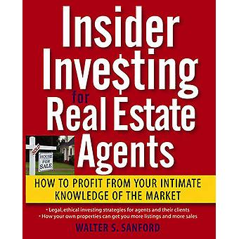 Insider Investing for Real Estate Agents - How to Profit From Your Int