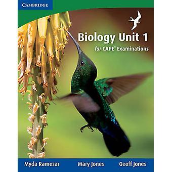 Biology Unit 1 for CAPE Examinations by Myda Ramesar - Mary Jones - G