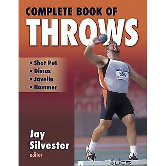 Complete Book of Throws by Jay Silvester - 9780736041140 Book