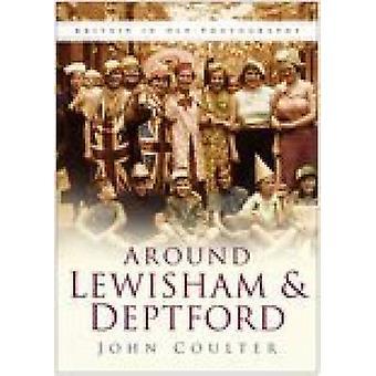 Around Lewisham & Deptford by John Coulter - 9780750941365 Book