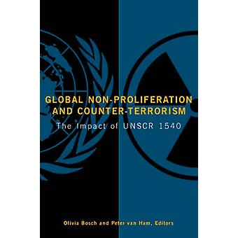 Global Non-proliferation and Counter-terrorism - The Impact of UNSCR 1