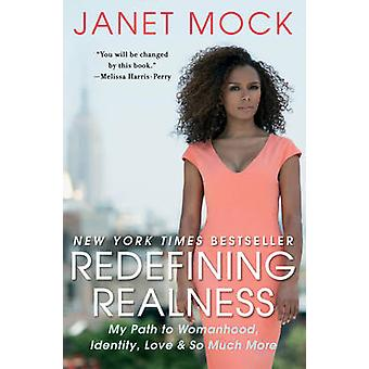 Redefining Realness - My Path to Womanhood - Identity - Love & So Much