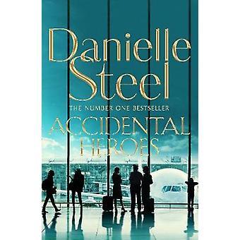 Accidental Heroes by Danielle Steel - 9781509800452 Book