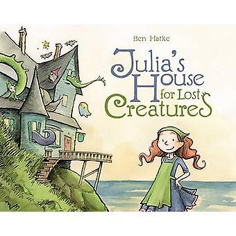 Julias hus för förlorade varelser av Ben Hatke - 9781596438668 bok