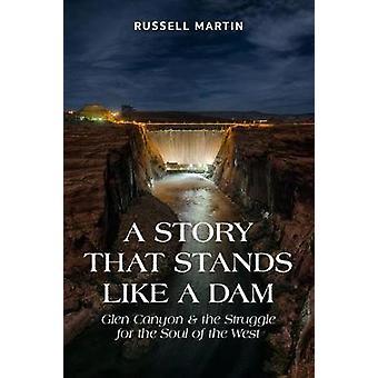 En berättelse som står som en Dam - Glen Canyon och kampen för den