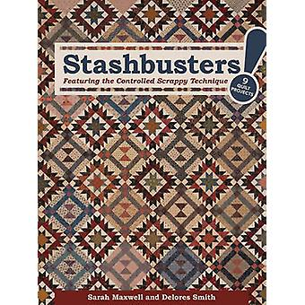 Stashbusters! - Featuring the Controlled Scrappy Technique by Sarah Ma