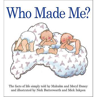 Who Made Me? (3rd Revised edition) by Meryl Doney - Nick Butterworth