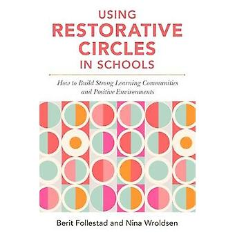Ved hjælp af genoprettende cirkler i skoler - hvordan til at opbygge stærke læring Co