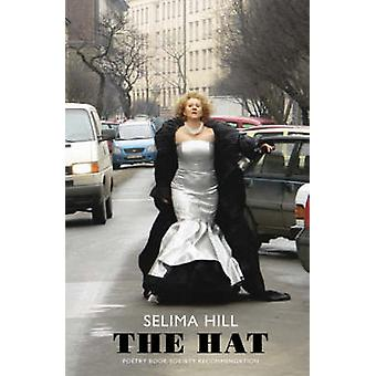 The Hat by Selima Hill - 9781852248062 Book