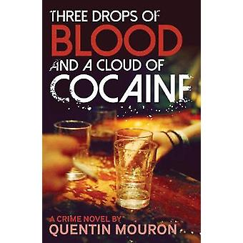 Three Drops of Blood and A Cloud of Cocaine by Quentin Mouron - 97819