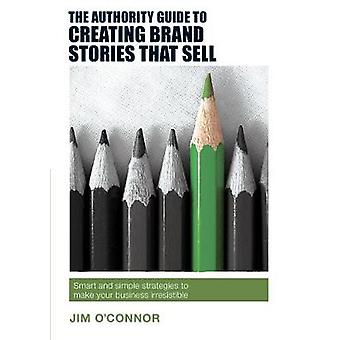 The Authority Guide to Creating Brand Stories That Sell - Simple Techn