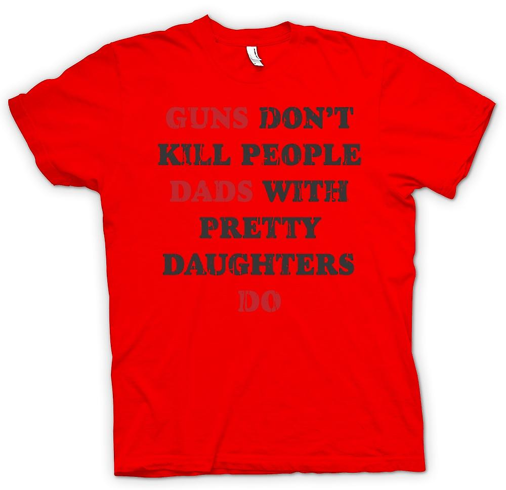 Heren T-shirt - Guns Don t Kill People - vaders met mooie dochters doen