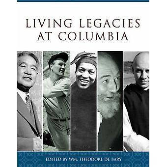 Lebenden Vermächtnisse an der Columbia University von William Theodore De Bary - Jerome Kiss